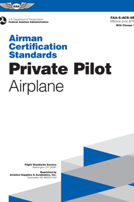 Airman Certification Standards: Private Pilot Airplane - Federal Aviation Administration (FAA)