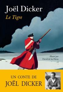 Le Tigre - Joël Dicker pdf download