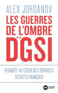Les guerres de l'ombre de la DGSI - Alex Jordanov pdf download