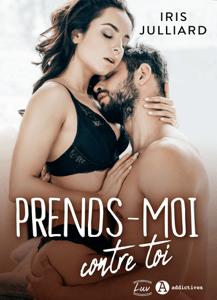 Prends-moi contre toi - Iris Julliard pdf download