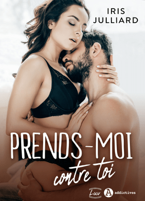 Prends-moi contre toi - Iris Julliard pdf download
