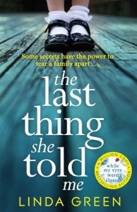 The Last Thing She Told Me - Linda Green pdf download