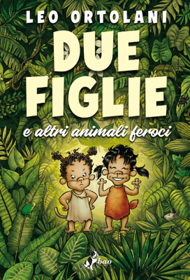 Due Figlie e altri animali feroci - Leo Ortolani pdf download