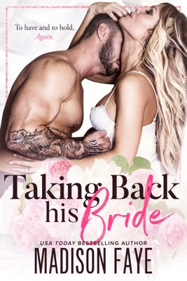 Takign Back His Bride - Madison Faye pdf download