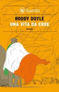 Una vita da eroe - Roddy Doyle pdf download