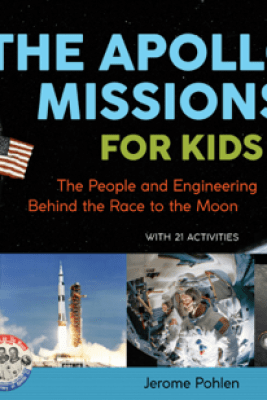 The Apollo Missions for Kids - Jerome Pohlen