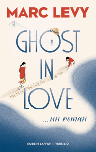 Ghost in Love - Marc Levy pdf download