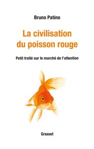 La civilisation du poisson rouge - Bruno Patino pdf download
