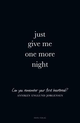 Just give me one more night - Anniken Jørgensen pdf download