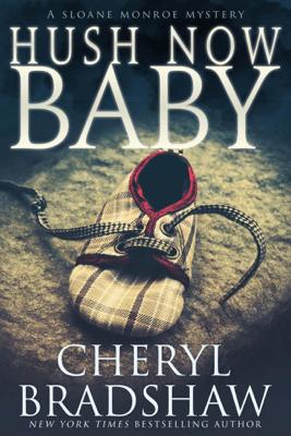 Hush Now Baby - Cheryl Bradshaw