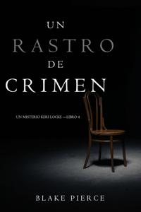 Un Rastro de Crimen (Un Misterio Keri Locke —Libro 4) - Blake Pierce pdf download