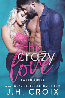 This Crazy Love - J.H. Croix