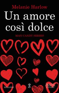 Un amore così dolce - Melanie Harlow pdf download