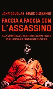 Faccia a faccia con l'assassino - John Douglas & Mark Olshaker pdf download
