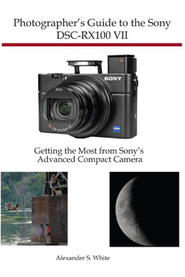 Photographer's Guide to the Sony DSC-RX100 VII - Alexander White