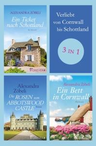 Verliebt von Cornwall bis Schottland - Alexandra Zöbeli pdf download
