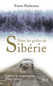 Dans les geôles de Sibérie - Yoann Barbereau pdf download