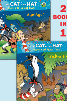Trick-or-Treat!/Aye-Aye! (The Cat in the Hat Knows a Lot About That!) - Tish Rabe, Aristides Ruiz & Joe Mathieu