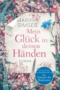 Mein Glück in deinen Händen - Mary Simses pdf download
