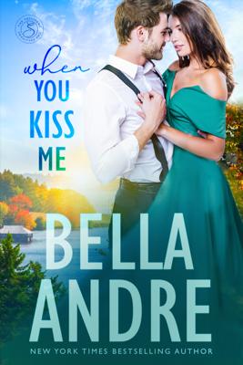 When You Kiss Me (Maine Sullivans) - Bella Andre pdf download