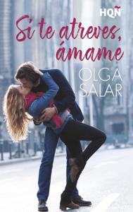 Si te atreves, ámame - Olga Salar pdf download