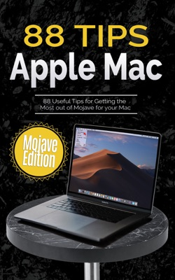 88 Tips for Apple Mac: Mojave Edition - Kevin Wilson pdf download