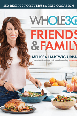 The Whole30 Friends & Family - Melissa Hartwig Urban