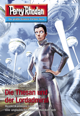 Perry Rhodan 3060: Die Thesan und der Lordadmiral - Michelle Stern pdf download