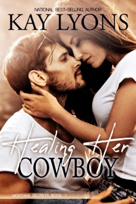 Healing Her Cowboy - Kay Lyons