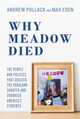 Why Meadow Died - Andrew Pollack, Max Eden & Hunter Pollack