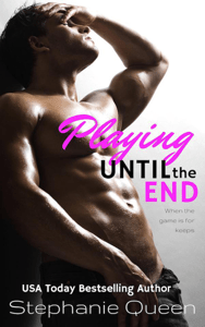 Playing Until the End - Stephanie Queen pdf download