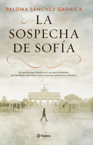 La sospecha de Sofía - Paloma Sánchez-Garnica pdf download