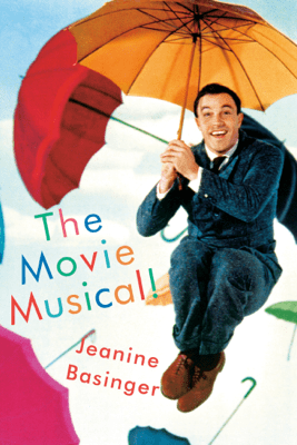 The Movie Musical! - Jeanine Basinger