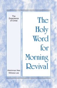 The Holy Word for Morning Revival - The Experience of Christ - Witness Lee pdf download