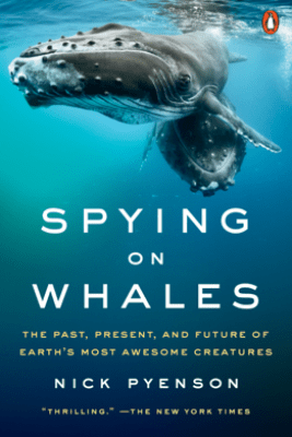 Spying on Whales - Nick Pyenson