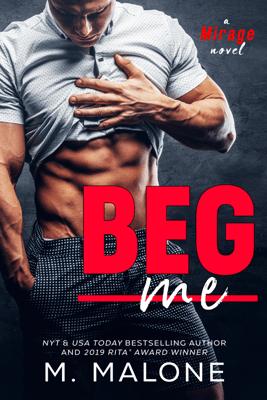 Beg Me - M. Malone