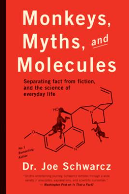 Monkeys, Myths, and Molecules - Joe Schwarcz
