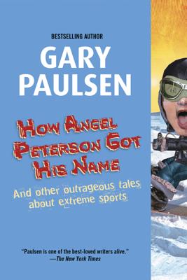 How Angel Peterson Got His Name - Gary Paulsen