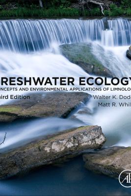 Freshwater Ecology - Walter Dodds & Matt Whiles