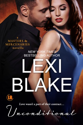 Unconditional: A Masters and Mercenaries Novella - Lexi Blake pdf download