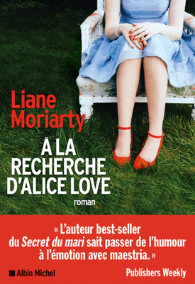 A la recherche d'Alice Love - Liane Moriarty & Béatrice Taupeau pdf download