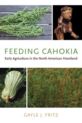 Feeding Cahokia - Gayle J. Fritz