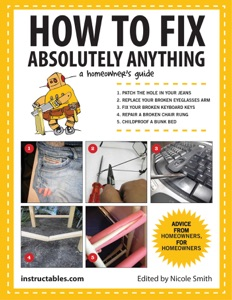 How to Fix Absolutely Anything - Instructables.com & Nicole Smith pdf download