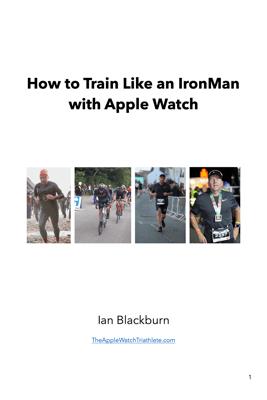 How to Train Like an IronMan with Apple Watch - Ian Blackburn