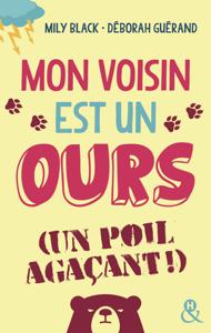 Mon voisin est un ours (un poil agaçant) - Mily Black & Deborah Guérand pdf download