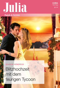 Blitzhochzeit mit dem feurigen Tycoon - Sharon Kendrick pdf download