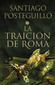 La traición de Roma (Trilogía Africanus 3) - Santiago Posteguillo pdf download