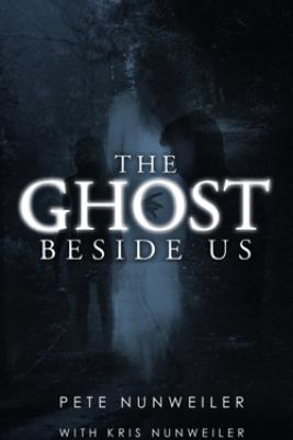 The Ghost Beside Us - Pete Nunweiler & Laura Wilkinson
