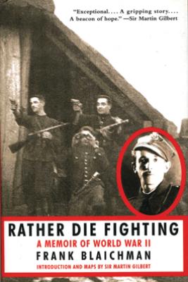 Rather Die Fighting - Frank Blaichman & Martin Gilbert
