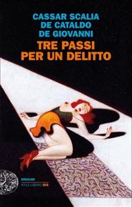 Tre passi per un delitto - Giancarlo De Cataldo, Maurizio De Giovanni & Cristina Cassar Scalia pdf download